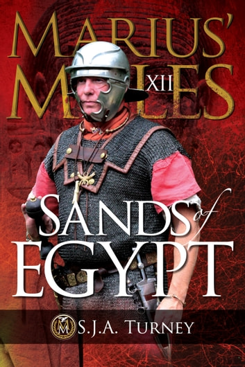 Marius' Mules XII: Sands of Egypt ebook by S.J.A. Turney