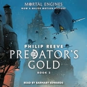 Predator's Gold: Book 2 of Mortal Engines audiobook by Philip Reeve