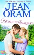 Falling for the Bodyguard - A Single Mom Romance ebook by Jean Oram