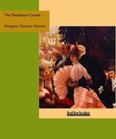 The Perpetual Curate ebook by Margaret Oliphant Oliphant