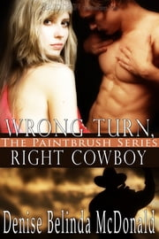 Wrong Turn, Right Cowboy ebook by Denise Belinda McDonald