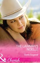 The Lawman's Noelle (Mills & Boon Cherish) (Men of the West, Book 30) 電子書 by Stella Bagwell