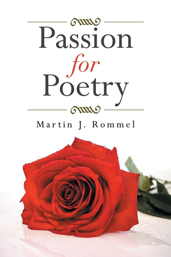 Passion for Poetry ebook by Martin J. Rommel