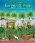 Stories for a Fragile Planet ebook by Kenneth Steven