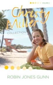 Christy Miller Collection, Vol 2 ebook by Robin Jones Gunn