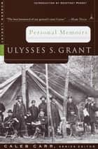 Personal Memoirs ebook by Ulysses S. Grant