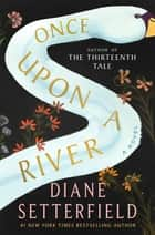 Once Upon a River 電子書籍 by Diane Setterfield