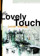 At the Lovely Touch ebook by Jacob Krarup