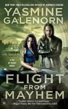 Flight from Mayhem ebook by Yasmine Galenorn