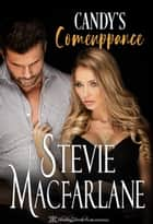 Candy's Comeuppance ebook by Stevie MacFarlane