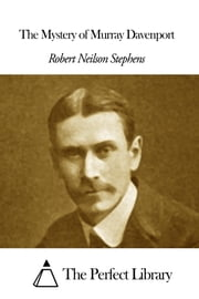 The Mystery of Murray Davenport ebook by Robert Neilson Stephens