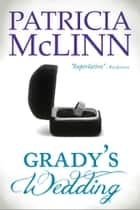 Grady's Wedding (The Wedding Series) ebook by Patricia McLinn
