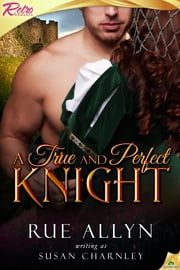A True and Perfect Knight ebook by Rue Allyn