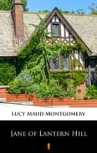 Jane of Lantern Hill eBook by Lucy Maud Montgomery