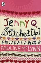 Jenny Q, Stitched Up ebook by Pauline McLynn