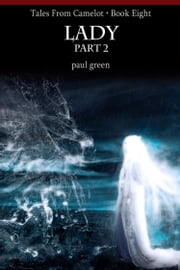 Tales From Camelot Series 8: LADY Part 2 ebook by Paul Green