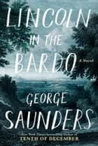 Ebook Lincoln in the Bardo di George Saunders