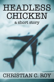 Headless Chicken ebook by Christian C. Roy