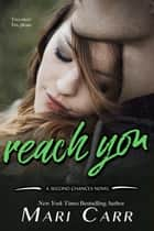 Reach You ebook by Mari Carr