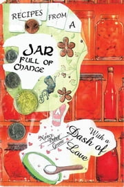 Jar Full of Change - With a Dash of Love ebook by Nancy Dybek Greene