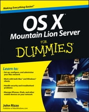 OS X Mountain Lion Server For Dummies ebook by John Rizzo