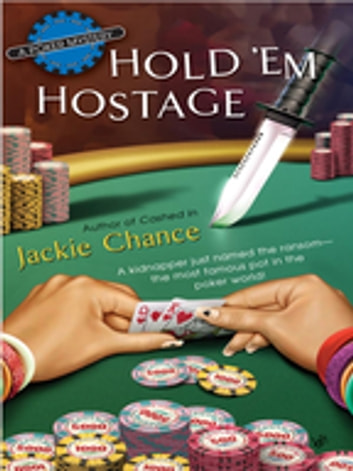 Hold 'Em Hostage ebook by Jackie Chance