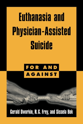 an argument against the legalization of euthanasia and physician assisted suicide