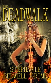 The DeadWalk ebook by Stephanie Bedwell-Grime