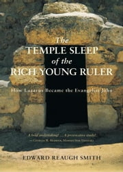 The Temple Sleep of the Rich Young Ruler ebook by Edward Reaugh Smith