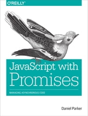 JavaScript with Promises ebook by Daniel  Parker