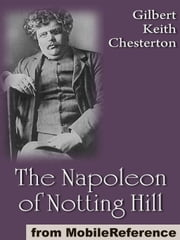 The Napoleon Of Notting Hill (Mobi Classics) ebook by G. K. (Gilbert Keith) Chesterton