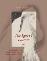 The Egret's Plumes ebook by Archibald Rutledge,Jim Casada