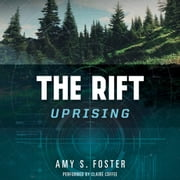 The Rift Uprising - The Rift Uprising Trilogy, Book 1 audiobook by Amy S. Foster