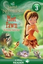 Tinker Bell and the Legend of the NeverBeast: Meet Fawn - A Disney Read-Along (Level 3) ebook by Disney Book Group
