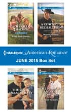 Harlequin American Romance June 2015 Box Set - An Anthology ebook by Cathy Gillen Thacker, Laura Marie Altom, Marin Thomas,...