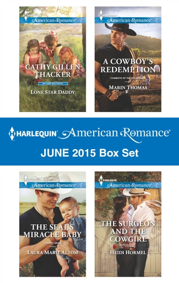 Harlequin American Romance June 2015 Box Set - An Anthology ebook by Cathy Gillen Thacker,Laura Marie Altom,Marin Thomas,Heidi Hormel