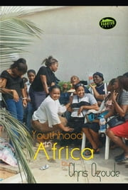 Youthhood in Africa ebook by Chris Ozoude