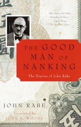 The Good Man of Nanking - The Diaries of John Rabe ebook by John Rabe