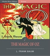 The Magic of Oz (Illustrated Edition) ebook by L. Frank Baum