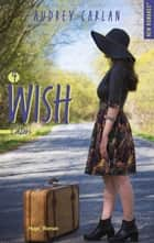 The wish série - tome 4 Catori ebook by Audrey Carlan, Robyn stella Bligh
