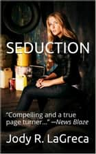 Seduction ebook by Jody R. LaGreca