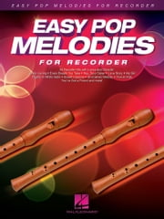Easy Pop Melodies for Recorder ebook by Hal Leonard Corp.
