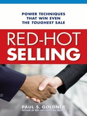 Red-Hot Selling - Power Techniques That Win Even the Toughest Sale ebook by Paul S. GOLDNER