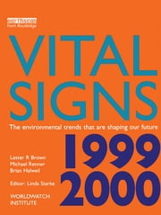 Vital Signs 1999-2000 - The Environmental Trends That Are Shaping Our Future ebook by Lester R. Brown,Michael Renner