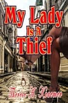 My Lady Is A Thief ebook by Therese A. Kraemer