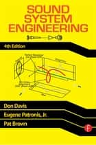 Sound System Engineering 4e ebook by Don Davis, Eugene Patronis, Pat Brown
