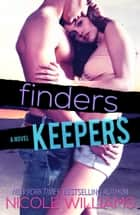 FINDERS KEEPERS ebook by Nicole Williams