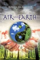 Air and Earth ebook by Rowan McAllister