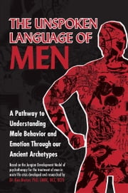 The Unspoken Language of Men ebook by Dr. Ron Mercer Ph.D.