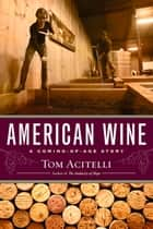 American Wine - A Coming-of-Age Story ebook by Tom Acitelli